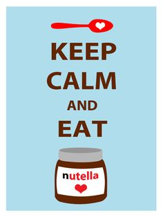 Keep Calm and Eat Nutella. I'll eat Nutella but don't Keep Calm Keep Calm Posters, Keep Calm Quotes, Me Quotes, Funny Quotes, Food Quotes, Daily Quotes, Keep Calm Bilder, Phrase Choc, Keep Calm And Love