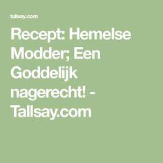 Recept: Hemelse Modder; Een Goddelijk nagerecht! - Tallsay.com