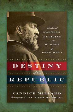 Destiny of the Republic by Candice Millard. history - In this gripping account of the murder of James Garfield, President of the US, Candice Millard uses the assassination as a means to examine the culture and politics of America in the A great read! Civil War Heroes, Books To Read, My Books, Murder, Thing 1, The Republic, The Life, Great Books, So Little Time