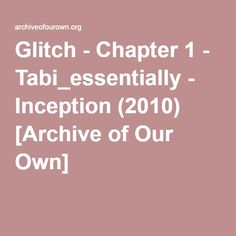 Glitch - Tabi_essentially Arthur wakes in a hospital with no memory of who he is or how he got there. All he knows is that someone messed him up pretty badly, and his dreams are violent and terrible. After weeks of wondering why no one has bothered to look for him, he just about gives up. Eames is the one who finds him. They have to discover what a mysterious group of people did to Arthur and his former team to make dreaming so dangerous for them.