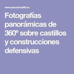 Fotografías panorámicas de 360º sobre castillos y construcciones defensivas