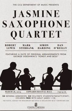 Make plans to attend the concert put on by the Jasmine Saxophone Quartet next Monday, March 16.  This ensemble features three university music educators  in the state of South Carolina, including a Coastal Carolina graduate. View the graphic for full information: