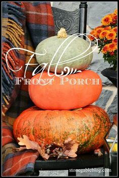 Fall Farmhouse Porch Lots of ideas for creating you own fall porch! stonegableblog,com