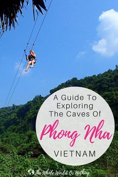 Love adventure travel? Don't miss a trip to Phong Nha off your Vietnam travel itinerary. Here's everything you need to know about exploring Paradise Cave, Phong Nha Cave & Dark Cave | #vietnam #southeastasia #vietnamtravel #travel #visitvietnam #vietnamadventures #adventuretravel #caving #adventure #bestofvietnam #bestintravel #ziplining #bestofasia #vietnamitinerary