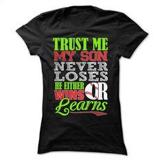 Trust me  My son never loses  T Shirt, Hoodie, Sweatshirts - custom tee shirts #teeshirt #Tshirt