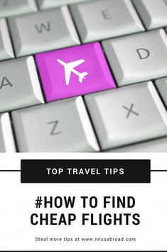 Best Tips For Finding Cheap Flights - MissAbroad Travel Articles, Travel News, Travel Photos, Group Travel, Cheap Flights To Europe, Find Cheap Flights, House Sitting, Cheap Travel, Budget Travel