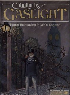Cthulhu by Gaslight (1st edition), for the Call of Cthulhu RPG