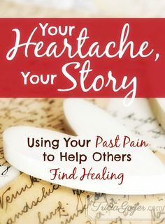 You never know how God will use your story and heartache to impact others. Here are 3 steps to help you process your past and use it to help others.