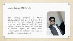 Sumit Kumar Sharing his Reviews on #MAC OS #Training at SSDN Technologies  Sumit is very pleased with #SSDN Technologies training facilities and the way of training given by #certified #trainers here. After the training he spoke to our team and shared his #Reviews.