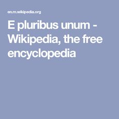 E pluribus unum - Wikipedia, the free encyclopedia