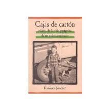 """Reading guides – Spanish 3, Cajas de cartón, """"Panchito"""" writes about his experiences crossing the border into California illegally as a child and then growing up in the migrant worker culture of that state.  Warning, this book is not happy, but it's such a great picture of the life of a migrant child.  If you don't finish the book, it doesn't matter, as each chapter is a story in itself."""