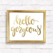 *DIGITAL FILE ONLY, NOTHING WILL BE SHIPPED*  Hello gorgeous - gold printable wall art. This gold foil print will look fabulous in your home decor or will be perfect as a valentines day gift.  YOU WILL RECEIVE Instant download of 3 high-quality sRGB jpg files • File 1 - 8x10 inches • File 2 - 11x14 inches • File 3 - A3 (420x297mm) which can be re-sized to A4 or A5