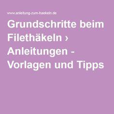 Grundschritte beim Filethäkeln › Anleitungen - Vorlagen und Tipps