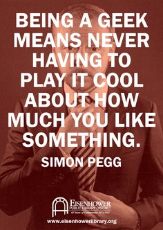 Simon Pegg - life as a geeky nerd Simon Pegg, Great Quotes, Quotes To Live By, Inspirational Quotes, Random Quotes, Geek Love Quotes, Humorous Quotes, Insightful Quotes, Genius Quotes