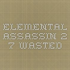 Elemental Assassin 2.7 Wasted