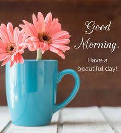 Good Morning Images, Cute Good Morning Texts, Good Morning For Him, Good Morning Cards, Good Morning Picture, Good Morning Flowers, Good Morning Messages, Good Morning Wishes, Morning Pics