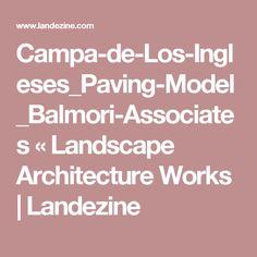 Campa-de-Los-Ingleses_Paving-Model_Balmori-Associates «  Landscape Architecture Works   Landezine