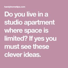 Do you live in a studio apartment where space is limited? If yes you must see these clever ideas.