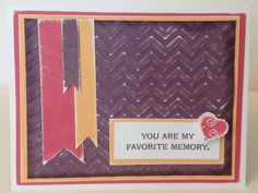 """Scrapbooking Sue: """"My Favorite Memory"""" Card with Close To My Heart (CTMH) papers and stamps.  www.scrapbookingsue.blogspot.com"""