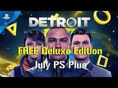 PS Plus July 2019 Free Games lineup now includes Detroit Become Human. Playstation Plus, Ps Plus, Game Update, Detroit Become Human, Free Games
