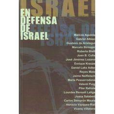 EN DEFENSA DE ISRAEL, Jaime Naifleisch, Pilar Rahola, Horacio Vázquez-Rial, et al. 350 págs. 17 € http://www.hebraica.biz/tienda/product.php?id_product=131