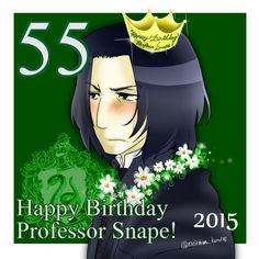 Happy birthday Severus Snape!!! January 9th