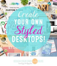 Styled desktop photos are all the rage these days. They're on blogs, website headers, Pinterest...