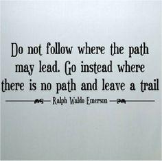 And take a machete!  Ralph Waldo Emerson quote