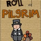 Free! Roll a Pilgrim! dice addition game includes 2 pilgrims (one boy, one girl).  Roll two dice, add them together, and color the sum on the pilgrim.