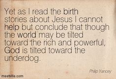 Philip Yancey Quotes | Philip Yancey : Yet as I read the birth stories about Jesus I cannot ...