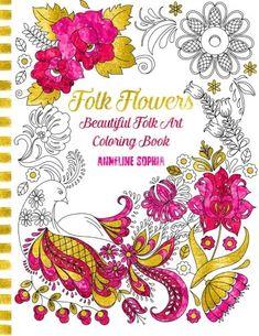 Folk Flowers Beautiful Art Coloring Book By Anneline Sophia
