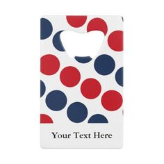 Large Red Blue Nautical Polka Dot Personalized Credit Card Bottle Opener more nautical themed gifts at www.mouseandmarker.com.  Great personalized credit card sized bottle openers with custom name or text.  A great fish extender gift idea for your next disney cruise line vacation.