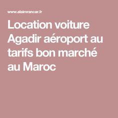 Location voiture Agadir aéroport au tarifs bon marché au Maroc