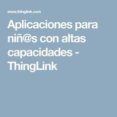 Aplicaciones para niñ@s con altas capacidades - ThingLink