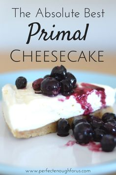 This is the absolute best primal cheesecake recipe. It is creamy and smooth with just the right amount of sweet. Delicious!!