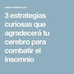 3 estrategias curiosas que agradecerá tu cerebro para combatir el insomnio