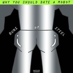 Why you should date a robot...