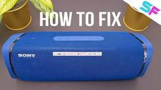 How to FIX - Sony SRS-XB43 does not connect, does not charge Bluetooth Speakers, Sony, Connect