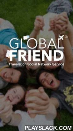 Global Friend - Find Friends  Android App - playslack.com ,  'Global-Friend' is a new-concept global chatting service in which people can make friends through 'Story Service' and provides 'auto-translation solution(Using Google translation engine)' service which enables smooth communication with global friends. 'Global-Friend' provides the following services. ★ Match : send profile to new friend and receive the other's profile. - Do you want to make foreign friends? You can do through a pen…