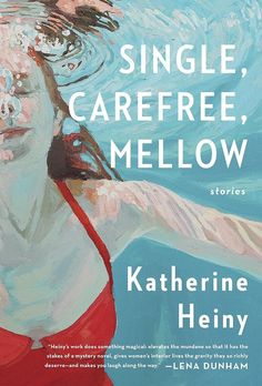 February book club: Single, Carefree, Mellow: Stories