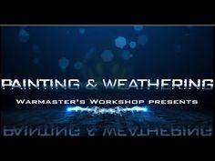 Warmaster's Workshop - Episode 4: Painting & Weathering - YouTube