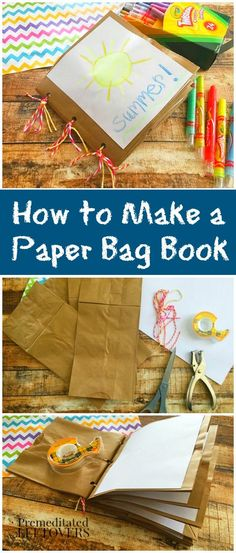 How to Make a Paper Bag Book for Kids - Here is an easy tutorial to make a paper bag book using brown lunch bags and other household supplies.