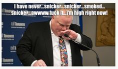 """Toronto Mayor Rob Ford says admitting to the world that he smoked crack cocaine is """"the most difficult and embarrassing thing I have ever had to do,"""" but he has no plans to step aside from his job. A Funny, Funny Memes, Funny Stuff, Herman Cain, Rob Ford, Red State, Funny Meme Pictures, Canada Eh, The Ugly Truth"""