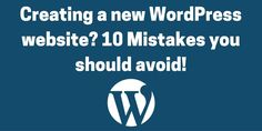 Building your first WordPress website? Avoid these mistakes.