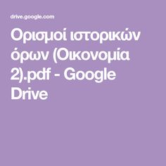 Ορισμοί ιστορικών όρων (Οικονομία 2).pdf - Google Drive
