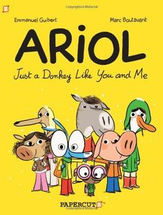 Ariol #1: Just a Donkey Like You and Me by Emmanuel Guibert, graphic novel for ages 7-10, recommended in LA Times