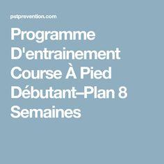 Programme D'entrainement Course À Pied Débutant–Plan 8 Semaines