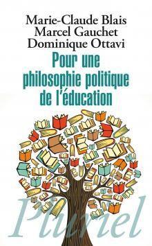 Pour Une Philosophie Politique De L Education Mc Blais M Gauchet Et D Ottavi Philosophie Politique Philosophie Politique