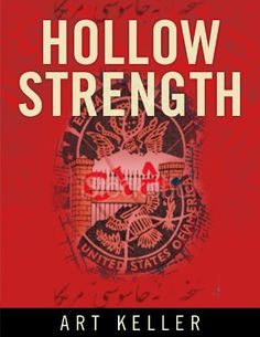 Hollow Strength by Art Keller, http://www.amazon.com/dp/B007GT1IBS/ref=cm_sw_r_pi_dp_6wsuqb1RC3FNQ