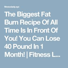 The Biggest Fat Burn Recipe Of All Time Is In Front Of You! You Can Lose 40 Pound In 1 Month!  |  Fitness Ladies Healthy Eats, Healthy Foods, Healthy Dinners, Healthy Drinks, Healthy Recipes, Fat Burning Foods, Fat Burning Drinks, Losing Weight, Fast Weight Loss